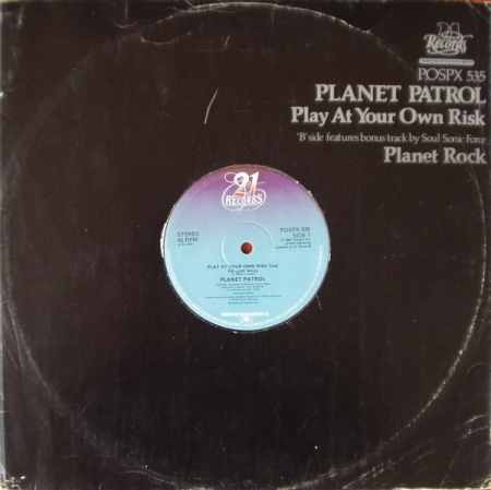 Planet Patrol - Play At Your Own Risk / Planet Rock