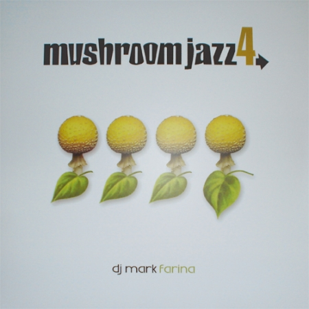 DJ Mark Farina - Mushroom Jazz 4
