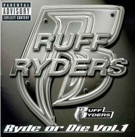 Ruff Ryders - Ryde Or Die Vol. I
