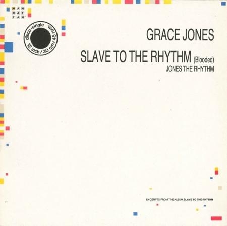 Grace Jones - Slave To The Rhythm (Blooded) / Jones The Rhythm