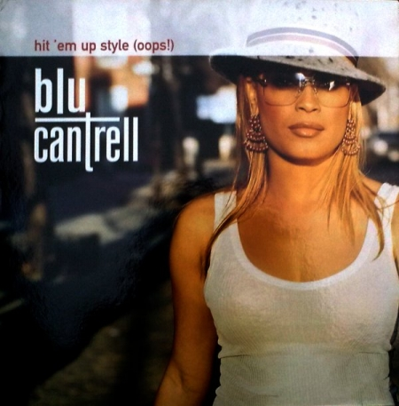 Blu Cantrell - Hit 'Em Up Style (Oops!)
