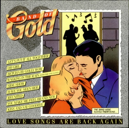 Band Of Gold ?– Love Songs Are Back Again
