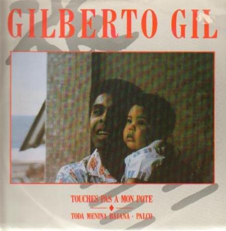Gilberto Gil - Touches Pas A Mon Pote / Toda Menina Baiana
