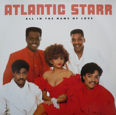 Atlantic Starr - All In The Name Of Love