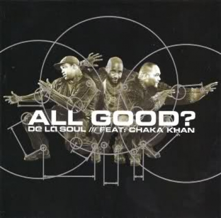De La Soul - All Good? / Declaration