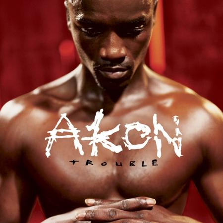 Akon - Trouble