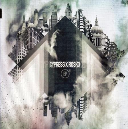 Cypress X Rusko - Cypress X Rusko EP