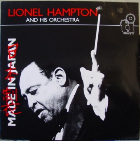 Lionel Hampton And His Orchestra - Made In Japan