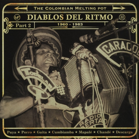 Diabos Del Ritmo: The Colombian Melting Pot 1975 - 1985 Part 2
