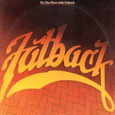 Fatback - On The Floor With Fatback