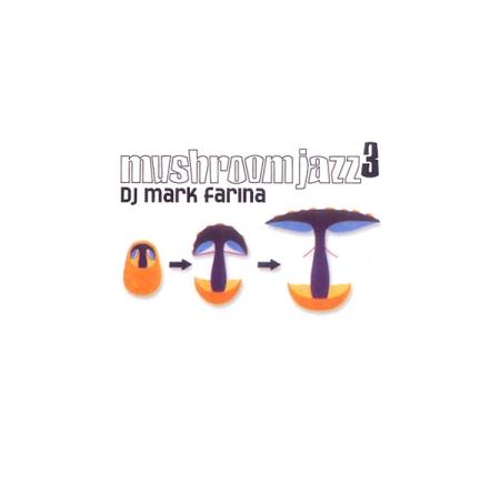 Dj Mark Farina - Mushroom Jazz 3