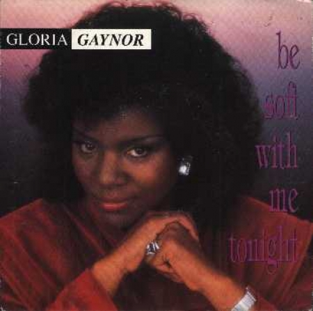 Gloria Gaynor ?– Be Soft With Me Tonight
