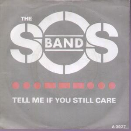 The S.O.S Band - Tell Me If You Still Care