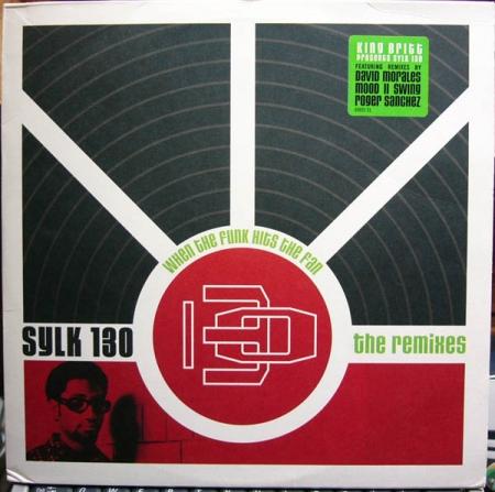 King Britt Presents Sylk 130 - When The Funk Hits The Fan (The Remixes)