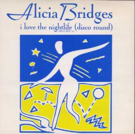 Alicia Bridges ?– I Love The Nightlife (Disco 'Round) Med Mix 87