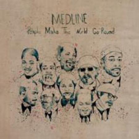 Medline - People Make The World Go Round