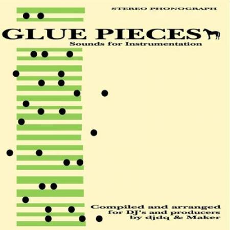 Dj Dq & Maker-Glue Pieces