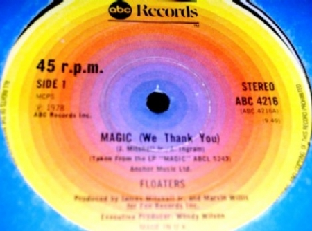 Floaters- Magic (We Thank You) / I Just Want To Be With You
