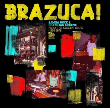 Brazuca - Samba Rock And Brazilian Groove From The Golden Years (1966-1978)