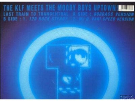 The KLF ‎– Last Train To Trancentral (Meets The Moody Boys Uptown)