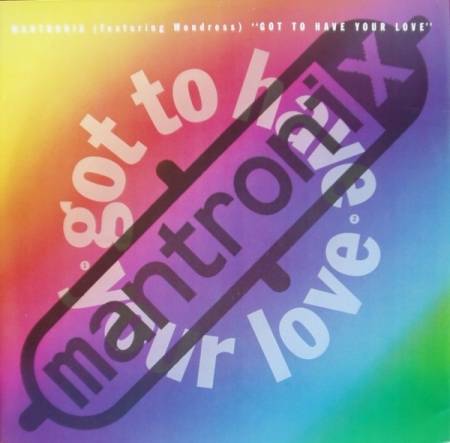 Mantronix Featuring Wondress – Got To Have Your Love