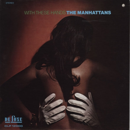 The Manhattans ‎– With These Hands