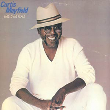 Curtis Mayfield ‎– Love Is The Place