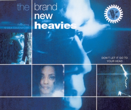 The Brand New Heavies– Don't Let It Go To Your Head