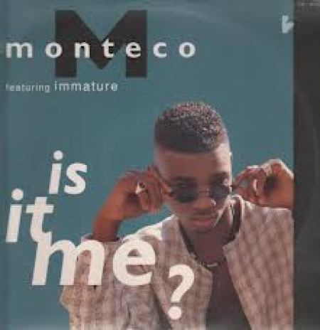 Monteco Featuring Immature ?– Is It Me?
