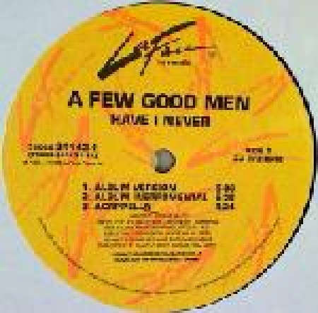 A Few Good Men ‎– Have I Never