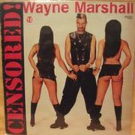 Wayne Marshall ‎– Censored!