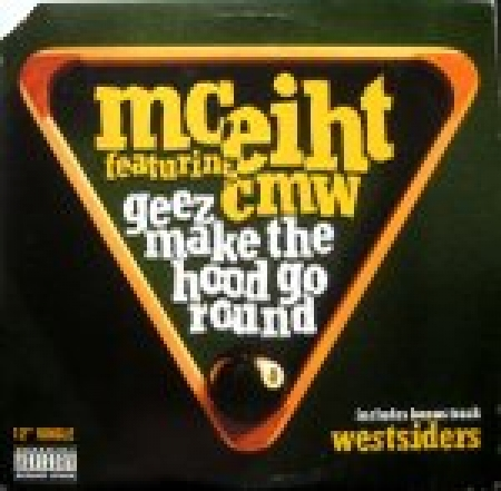 MC Eiht Featuring CMW ‎– Geez Make The Hood Go Round