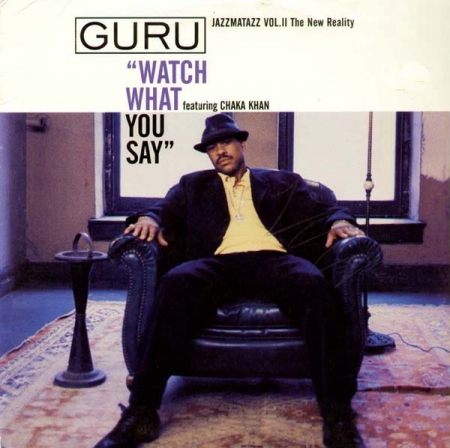 Guru ‎– Watch What You Say