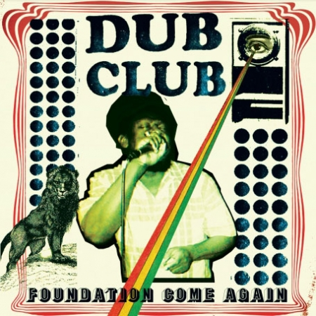 Dub Club ‎– Foundation Come Again (LACRADO)