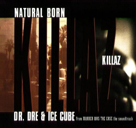 Dr. Dre & Ice Cube ‎– Natural Born Killaz