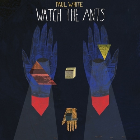 Paul White ?– Watch The Ants