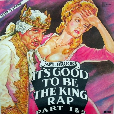 Mel Brooks ‎– It's Good To Be The King Rap