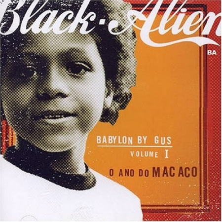 Black Alien ?– Babylon By Gus O Ano Do Macaco Vol 01 LACRADO