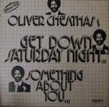 Oliver Cheatham ?– Get Down Saturday Night / Something About You