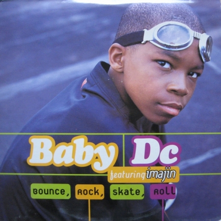 Baby DC Feat. Imajin ?– Bounce, Rock, Skate, Roll