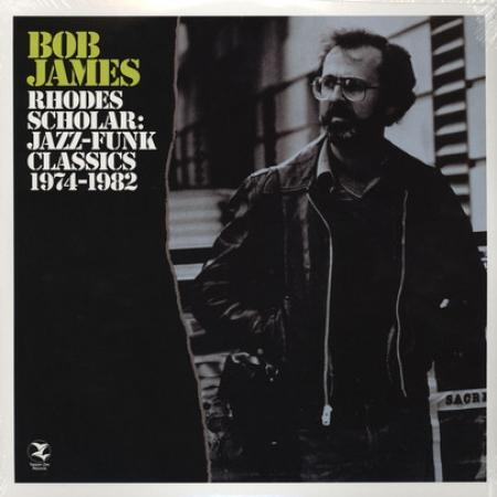 Bob James - Rhodes Scholar: Jazz-Funk Classics 1974-1982