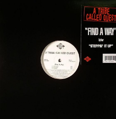 A Tribe Called Quest ‎– Find A Way / Steppin' It Up