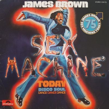 James Brown – Sex Machine Today