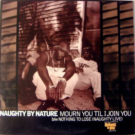 Naughty By Nature ‎– Mourn You Til I Join You