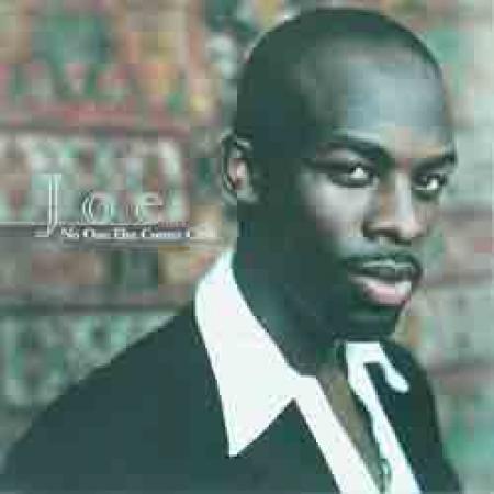 Joe – No One Else Comes Close