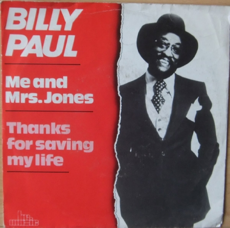 Billy Paul – Me And Mrs. Jones / Thanks For Saving My Life