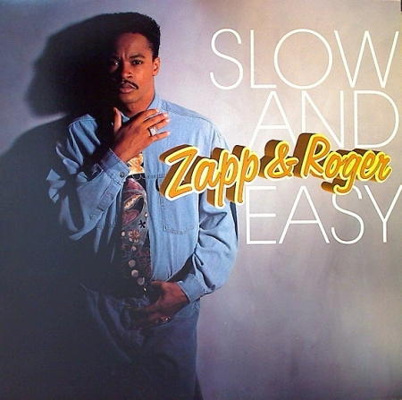 Zapp & Roger – Slow And Easy