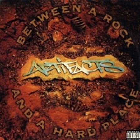 Artifacts ‎– Between A Rock And A Hard Place