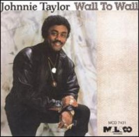 Johnnie Taylor – Wall To Wall
