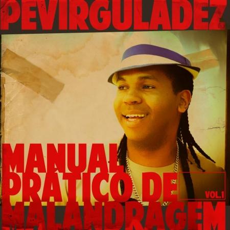 Pevirguladez - Manual Pratico de Malandragem Vol.1